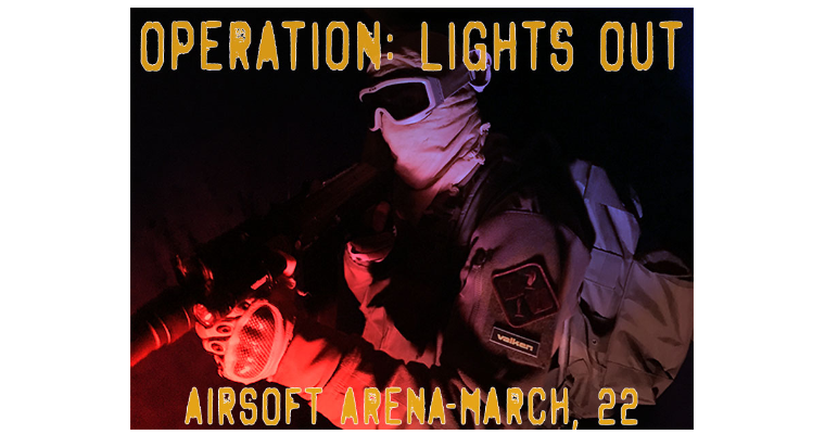 Operation: Lights Out | March 22nd